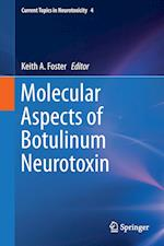 Molecular Aspects of Botulinum Neurotoxin af Keith Foster