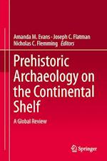 Prehistoric Archaeology on the Continental Shelf af Amanda Evans