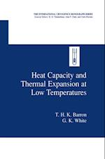 Heat Capacity and Thermal Expansion at Low Temperatures (INTERNATIONAL CRYOGENICS MONOGRAPH SERIES)