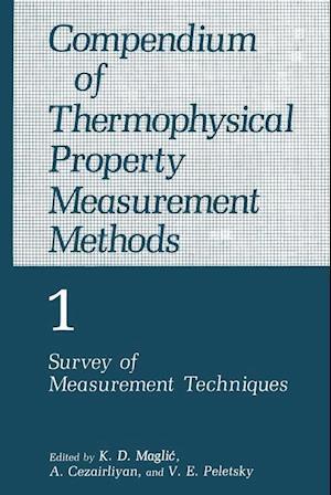 Compendium of Thermophysical Property Measurement Methods : Volume 1 Survey of Measurement Techniques