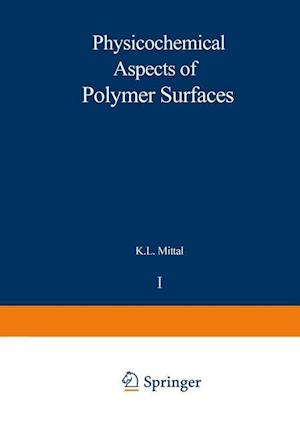 Physicochemical Aspects of Polymer Surfaces : Volume 1