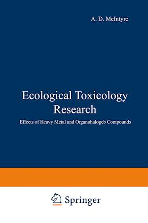 Ecological Toxicology Research: Effects of Heavy Metal and Organohalogen Compounds