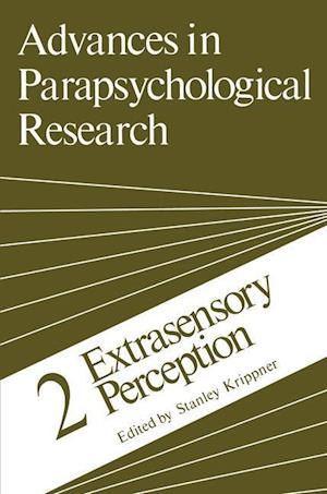 Advances in Parapsychological Research : 2 Extrasensory Perception