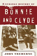 Strange History of Bonnie and Clyde