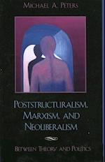 Poststructuralism, Marxism, and Neoliberalism af Michael A. Peters