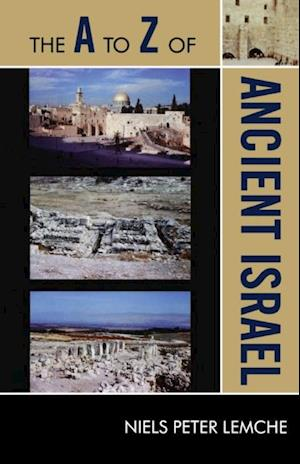 A to Z of Ancient Israel af Niels Peter Lemche