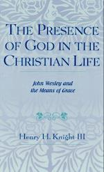 Presence of God in the Christian Life (Pietist and Wesleyan Studies)