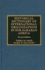 Historical Dictionary of International Organizations in Sub-Saharan Africa (Historical Dictionaries of International Organizations)