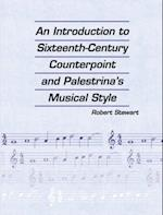 Introduction to Sixteenth Century Counterpoint and Palestrina's Musical Style af Robert Stewart