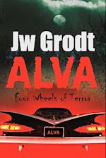 Alva: Four Wheels of Terror af Jw Grodt