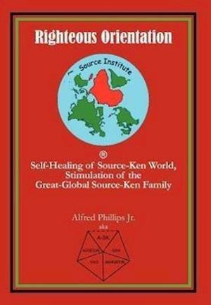 Righteous Orientation: Self-Healing of Source-Ken World, Stimulation of the Great-Global Source-Ken Family