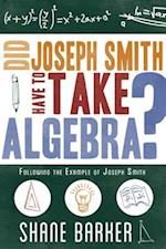 Did Joseph Smith Have to Take Algebra