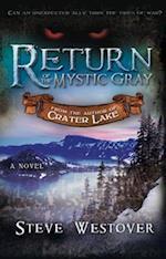 Return of the Mystic Gray