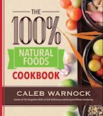 The 100% Natural Foods Cookbook af Caleb Warnock