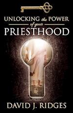 Unlocking the Power of Your Priesthood