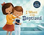 I Want to Be Baptized