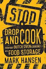 Stop, Drop, and Cook