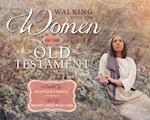 Walking with the Women of the Old Testament