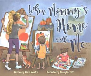 Bog, hardback When Mommy's Home With Me af Alison Moulton