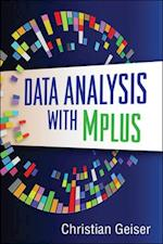 Data Analysis with Mplus af Christian Geiser