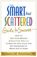 The Smart but Scattered Guide to Success af Peg Dawson