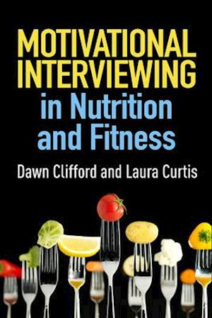 Bog, hardback Motivational Interviewing in Nutrition and Fitness af Dawn Clifford