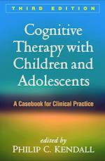 Cognitive Therapy with Children and Adolescents, Third Edition