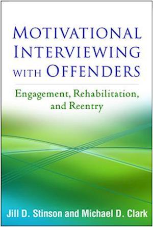 Bog, paperback Motivational Interviewing with Offenders af Michael D. Clark, Jill D. Stinson