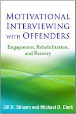 Motivational Interviewing with Offenders (Applications of Motivational Interviewing)