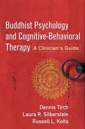 Bog, paperback Buddhist Psychology and Cognitive-Behavioral Therapy af Dennis Tirch, Russell L. Kolts, Laura R. Silberstein