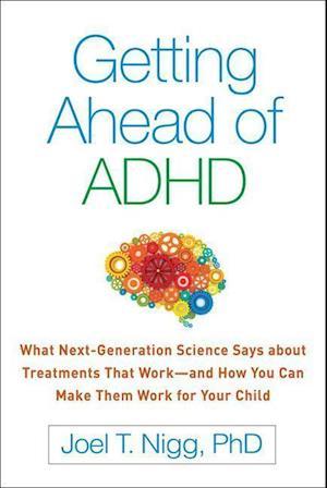Bog, hardback Getting Ahead of ADHD af Joel T. Nigg
