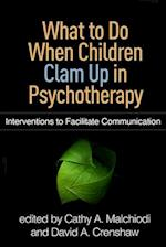 What to Do When Children Clam Up in Psychotherapy (Creative Arts and Play Therapy)