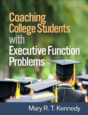 Bog, paperback Coaching College Students with Executive Function Problems af Mary R. T. Kennedy