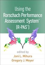 Using the Rorschach Performance Assessment System(R)  (R-PAS(R))