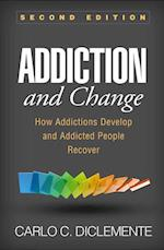 Addiction and Change, Second Edition (Guilford substance abuse)