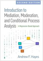 Introduction to Mediation, Moderation, and Conditional Process Analysis, Second Edition (Methodology in the Social Sciences)