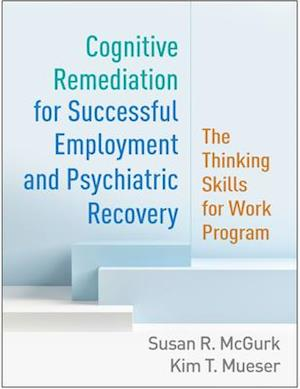 Cognitive Remediation for Successful Employment and Psychiatric Recovery
