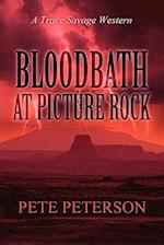 Bloodbath at Picture Rock: A Trace Savage Western