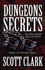 Dungeons Secrets: The Black Knight Quest for Power: Book 1 of the Mini Series af Scott Clark
