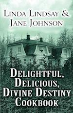 Delightful, Delicious, Divine Destiny Cookbook af Linda Lindsay, Jane Johnson