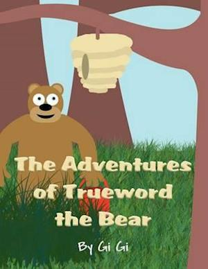 The Adventures of Trueword the Bear