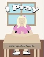 I Pray af Anthony Taylor Sr