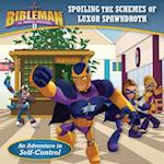 Spoiling the Schemes of Luxor Spawndroth (Bibleman)