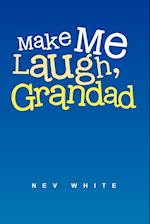 Make Me Laugh, Grandad af Nev White
