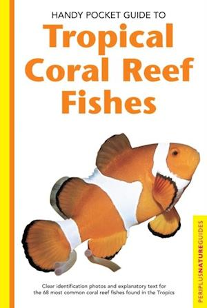 Handy Pocket Guide to Tropical Coral Reef Fishes af Gerald Allen
