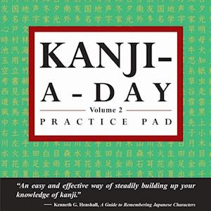 Kanji a Day Practice Volume 2