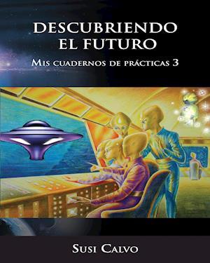 DESCUBRIENDO EL FUTURO af Susi Calvo