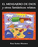 El mensajero de Dios y otros fantásticos relatos af Raúl Suárez Maceiras