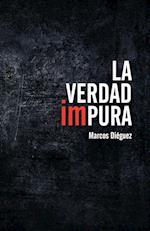 La Verdad Impura af Marcos Dieguez, Marcos Di Guez