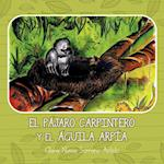 El Pajaro Carpintero y El Aguila Arpia af Clara Nimia Serrano Antelo